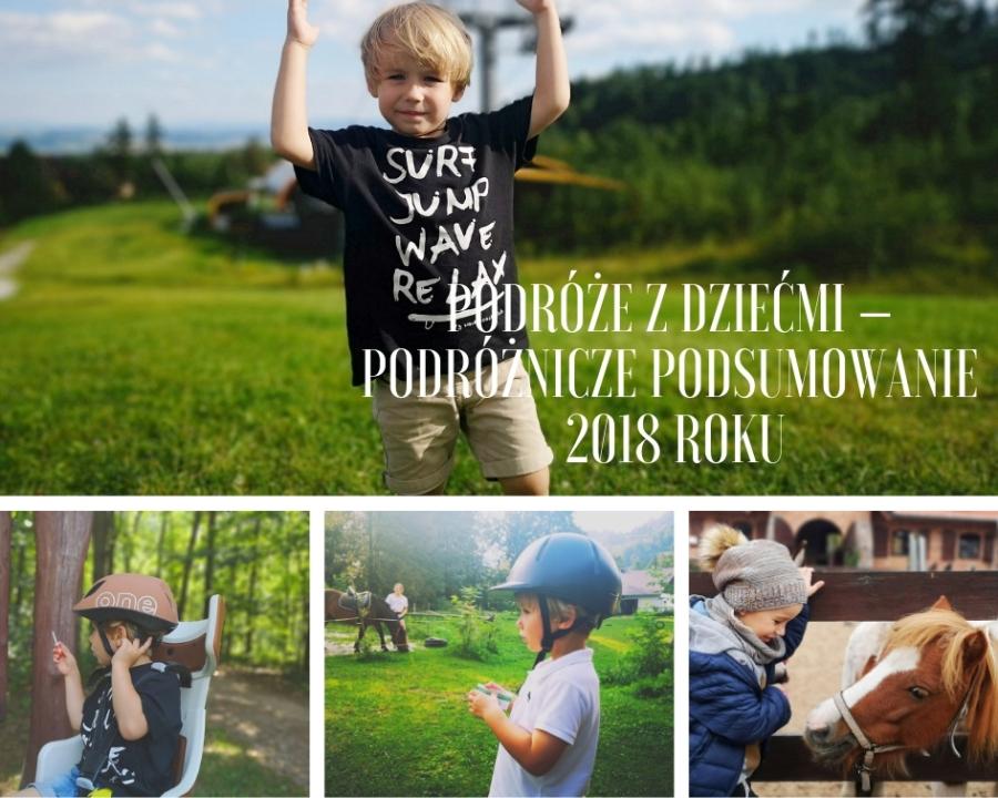 Podróże z dziećmi - podróżnicze podsumowanie 2018 roku